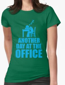 Another Day At The Office Womens Fitted T-Shirt