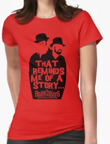 "Brimblebanks Brothers ""That Reminds Me of A Story..."" Womens Fitted T-Shirt"