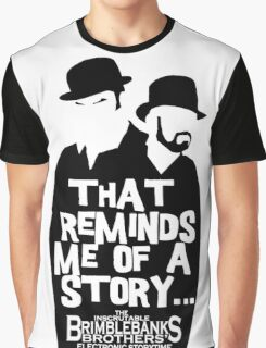 "Brimblebanks Brothers ""That Reminds Me of A Story..."" Graphic T-Shirt"