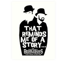 """Brimblebanks Brothers """"That Reminds Me of A Story..."""" Art Print"""