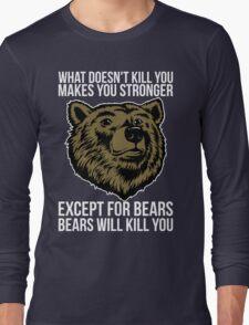Bears Will Kill You Long Sleeve T-Shirt