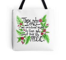 Those Who Dance Tote Bag