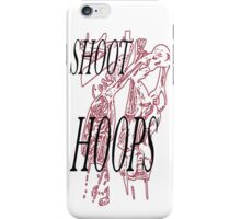 Shoot Hoops - Basketball iPhone Case/Skin