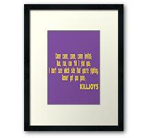 Killjoys theme in yellow writing Framed Print