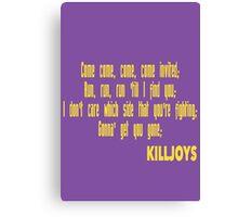 Killjoys theme in yellow writing Canvas Print