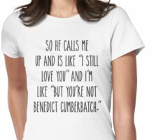 But you're not Benedict Cumberbatch - Light Version Womens Fitted T-Shirt