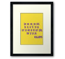 Killjoys theme in purple writing Framed Print