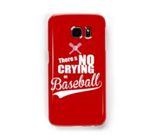 There's No Crying in Baseball Samsung Galaxy Case/Skin
