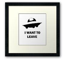 'I Want To Leave' design Framed Print