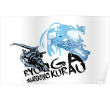 RYUUGA WAGATEKIWO KURAU Poster