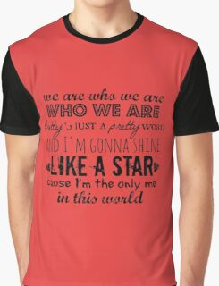 We Are Who We Are Graphic T-Shirt