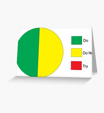 Do Or Do Not, There is No Try Pie Chart Greeting Card