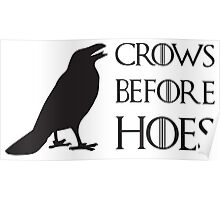 Crows before hoes! Poster