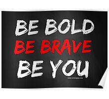 Chalkboard Be Bold Brave You  Poster