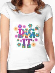Dig it text design. Women's Fitted Scoop T-Shirt