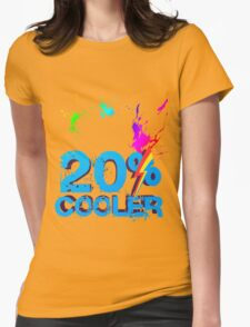 Quotes and quips - 20% cooler Womens Fitted T-Shirt