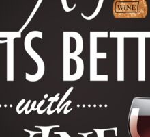 Age gets better with wine Sticker