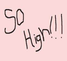 So High!!! Kids Tee