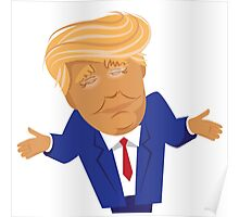Donald Trump shrugging caricature Poster