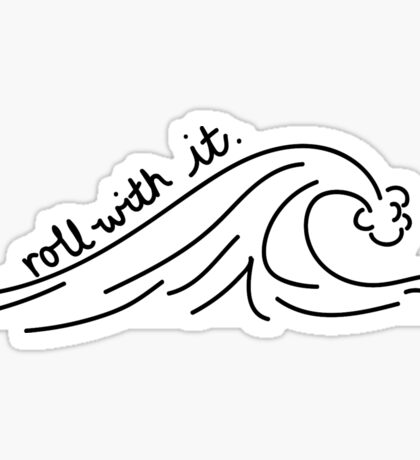 Roll With it.  Sticker