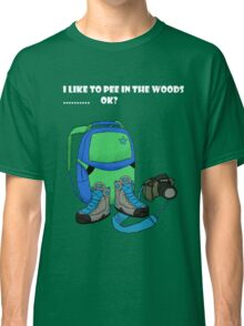 Pee in the Woods  Classic T-Shirt