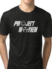 Project Mayhem Tri-blend T-Shirt