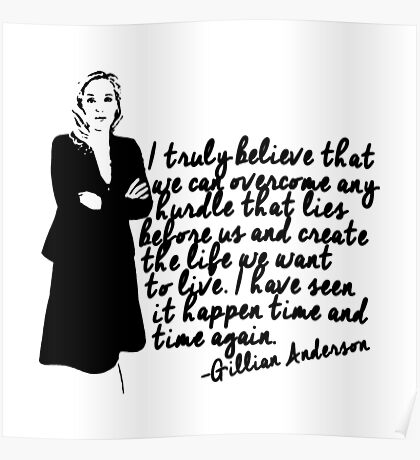 Gillian Anderson, I truly believe... Poster
