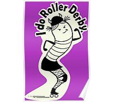 I Do Roller Derby Poster