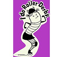 I Do Roller Derby Photographic Print