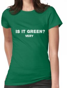 Is it green? Very Womens Fitted T-Shirt