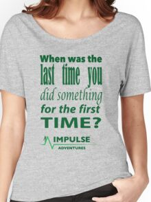 When was the last time? Women's Relaxed Fit T-Shirt