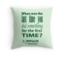 When was the last time? Throw Pillow