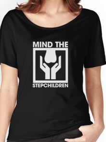 Mind The Stepchildren - White Women's Relaxed Fit T-Shirt