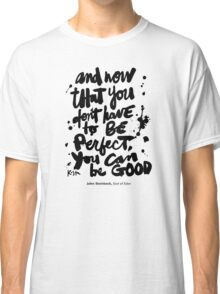 Be Good : Light Classic T-Shirt