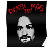 Charles Manson - Death To Pigs Poster