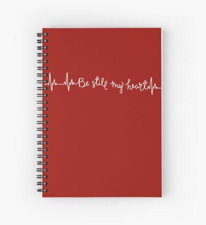 Be still my heart Spiral Notebook