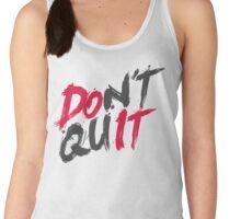 Dont Quit Women's Tank Top