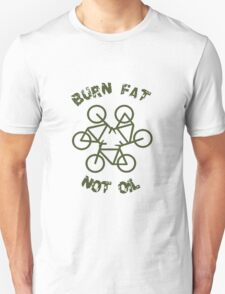 Burn Fat Not Oil - Recycle Unisex T-Shirt