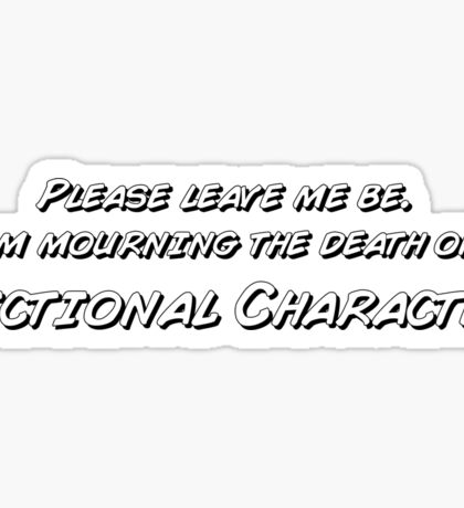 The death of a fictional character Sticker