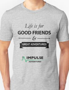 Good friends and great Adventures Unisex T-Shirt