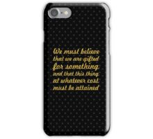 "We must gifted... ""Marie Curie"" Inspirational Quote iPhone Case/Skin"