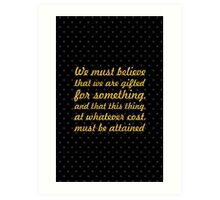 "We must gifted... ""Marie Curie"" Inspirational Quote Art Print"