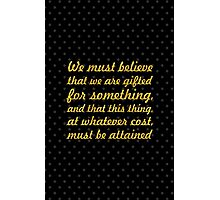 "We must gifted... ""Marie Curie"" Inspirational Quote Photographic Print"