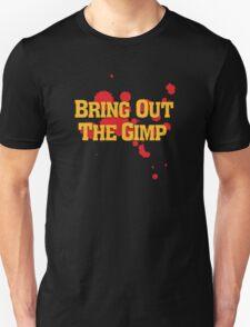 Bring Out The Gimp Unisex T-Shirt