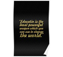 "Education is the most powerful weapon... ""Nelson Mandela"" Inspirational Quote Poster"