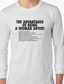 The Advantages of Being a Woman Artist Long Sleeve T-Shirt