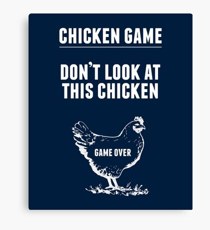 Chicken Game T-Shirt | Funny Chicken Joke Canvas Print
