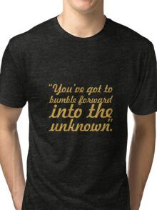 """You've got to bumble... """"Frank Gehry"""" Inspirational Quote Tri-blend T-Shirt"""