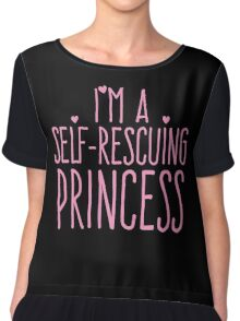 I'm a self-rescuing princess Chiffon Top