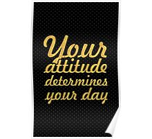 Your attitude... Inspirational Quote Poster